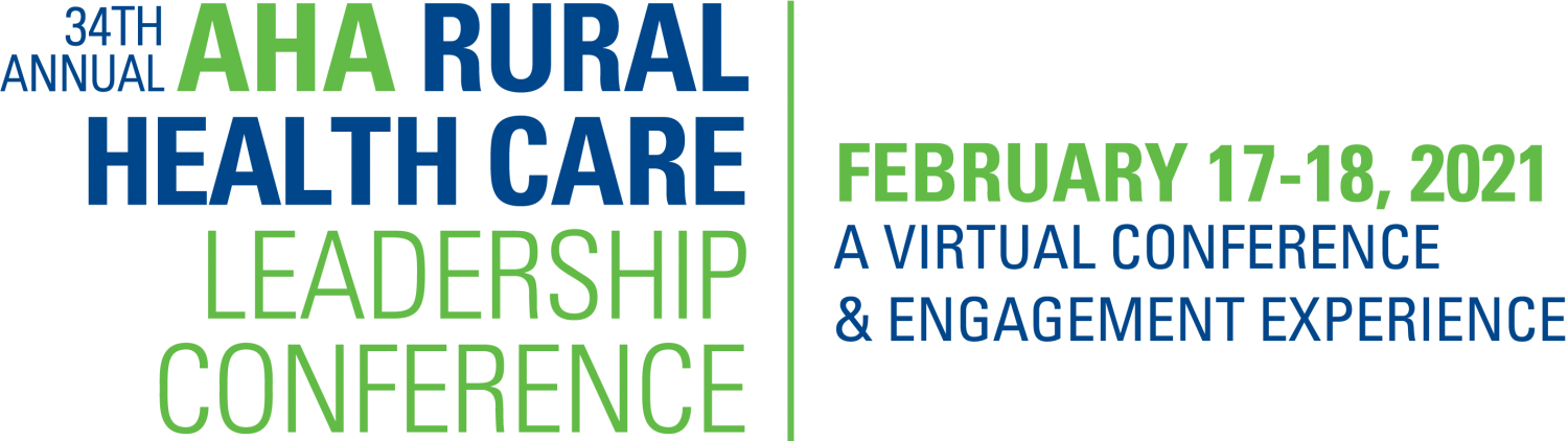34th Annual AHA Rural Health Care Leadership Conference | Feb 17-18, 2021 - A Virtual Conference