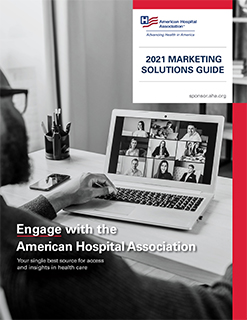 2021 AHA Marketing Solutions Guide cover. Engage with the American Hospital Association.