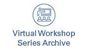 Virtual Workshop Series Archive