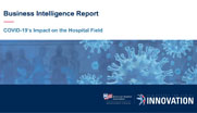 Business Intelligence Report COVID-19's Impact on the Hospital Field